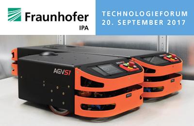 7. Technologieforum im Fraunhofer IPA – SAFELOG präsentiert seine AGV Technologie in Stuttgart // 20.09.17